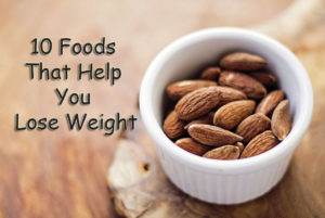 Top 10 Foods to Help Lose Weight