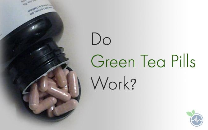 Do Green Tea Pills Work?